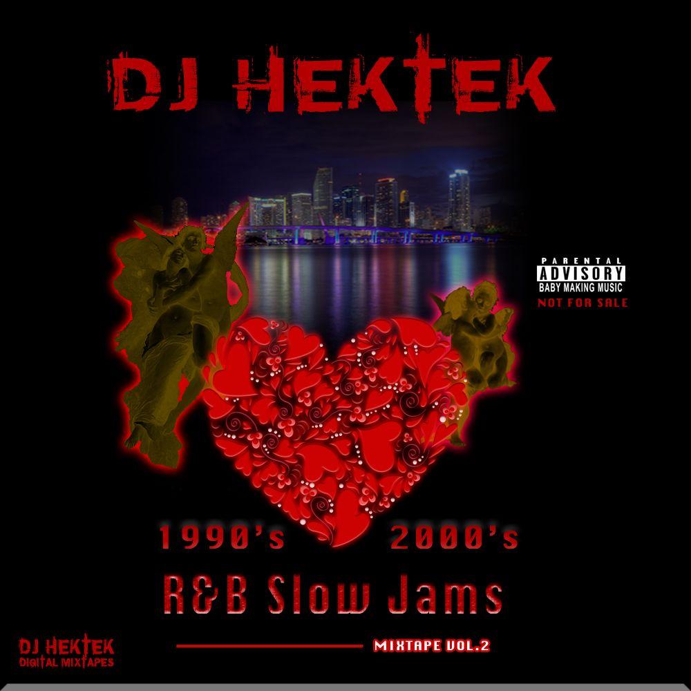 1990's, 2000's R&B Slow Jams Mixtape Vol  2 by DJ Hektek
