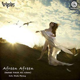 Afreen Afreen (Rahat Fateh Ali Khan) Coke Studio Mashup - DJ Vipin