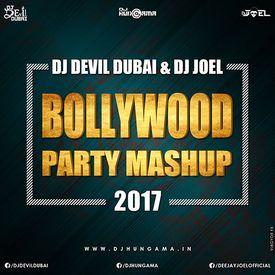 Bollywood Party Mashup 2017 - DJ Joel & DJ Devil Dubai