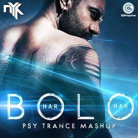 Bolo Har Har Har (Shivaay) - DJ NYK Psy Trance Mashup