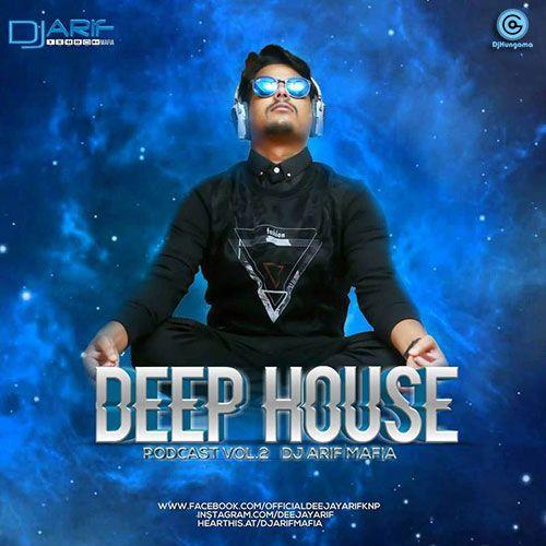 Dj arif mafia deep house podcast 2016 dj arif mafia for Deep house covers