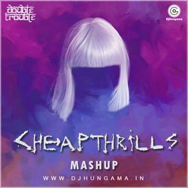 Sia - Cheap Thrills (Double Trouble Mash Up)