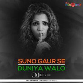 Suno Gaur Se Duniya Walo (Remix) - DJ Huffy