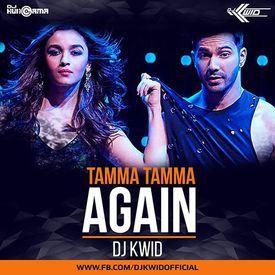 Tamma Tamma Again - DJ Kwid