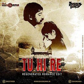 Tu Hi Re - (Regenerated Romance Edit) - BassThrob