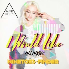 I would Like - Zara Larsson (Finder - Ninetoes Remix) By DJ James Kelly
