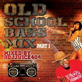 DJ Juice Old School Bass Mix