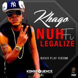 Nuh Fi Legalize [Radio Player Riddim  Konsequence Music 2015]