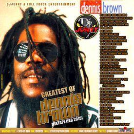 DJJUNKY - GREATEST OF DENNIS BROWN MIXTAPE [FEB2015]