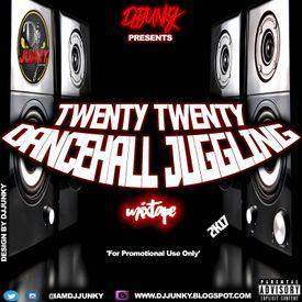 DJJUNKY - TWENTY TWENTY DANCEHALL JUGGLING MIXTAPE 2K17