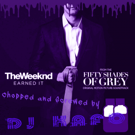 The Weeknd - Earned It (chopped and screwed) by DJ Kafo