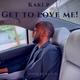 Get To Love Me (Prod. Kaki P)
