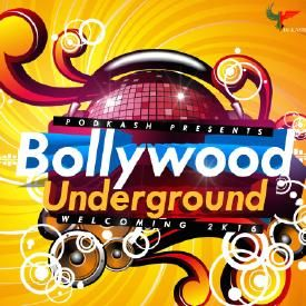 Bollywood Underground: Welcoming 2K16