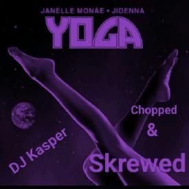 Yoga Chopped & Skrewed By DJ Kasper