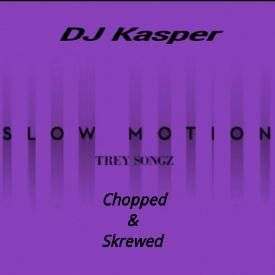 Slow Motion Chopped & Skrewed By DJ Kasper