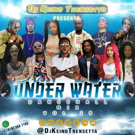 UNDER WATER (NEW DANCEHALL MIX|EXPLICIT) VOL 29 APRIL 2018
