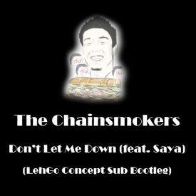 Don't Let Me Down (feat. Daya) (LehGo Concept Sub Bootleg)