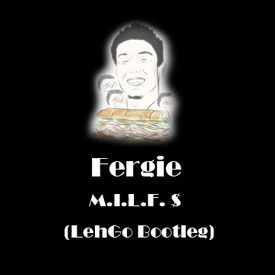 M.I.L.F. $ (LehGo Bootleg) (Dirty)