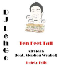Ten Feet Tall (feat. Stephen Wrabel) (LehGo Edit)