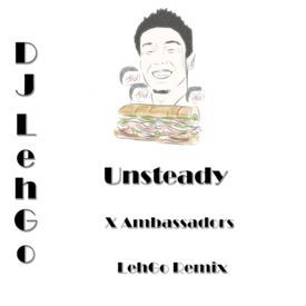 Unsteady (LehGo Chill Remix)