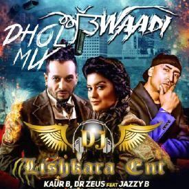 Attwaadi - ft- jazzy b -Kaur B - dholmix dj lishakra