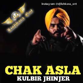 CHAK ASLA - KULBIR JHINDER (DJ LISHKARA )