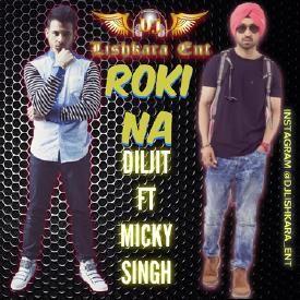 Roki Na Diljit -Ft- Micky Singh - Dj Lishkara mix