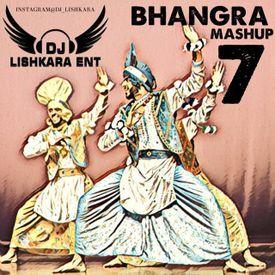 BHANGRA MASHUP 7 DHOLMIX BY DJ LISHKARA