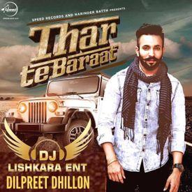 DJ LISHKARA - THAR TE BARAAT - DILPREET DHILLON DHOLMIX