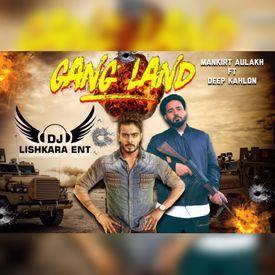 GANGLAND - MANKIRT AULAKH FEAT DEEP KAHLON (DJ LISHKARA MIX )