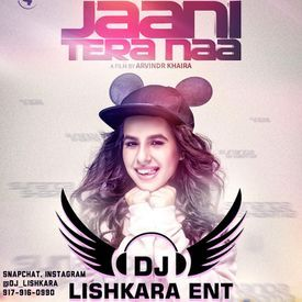 JAANI TERA NAAM -FT- SUNANDA SHARMA - DJ LISHKARA MIX