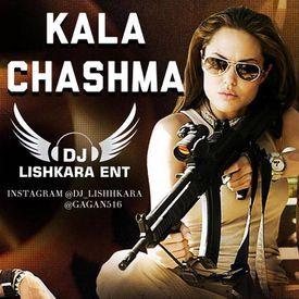 KALA CHASHMA -- DJ LISHKARA MIX