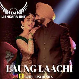 LAUNG LAACHI - DJ LISHAKRA