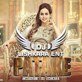 PATAKE - SUNANDA SHARMA DHOLMIX DJ LISHKARA