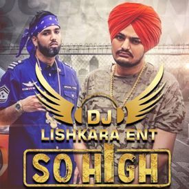 SO HIGH - SIDHU MOOSEWALA DHOLMIX DJ LISHKARA