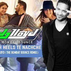 High Heels|DJ Lloyd | The Bombay Bounce | Remix