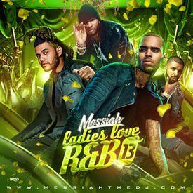 DJ Messiah Ladies Love RNB 13 (New R&B 2017 Mixtape!!)