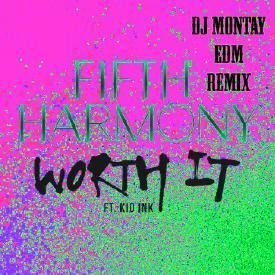 Worth It Mix ( Dj Montay EDM RMX )