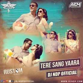 Tere Sang Yaara Official Mix - DJ NDP OFFICIAL