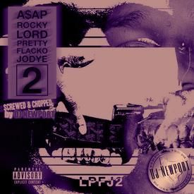 Lord Pretty Flacko Jodye 2 (Screwed & Chopped by Dj Newport)