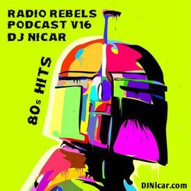 Radio Rebels Podcast v16 80s Mix