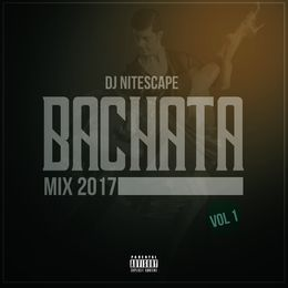 djnitescape - Bachata Mix 2017 Cover Art