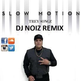 """""""Slow Motion"""" - Trey Songz (DJ Noiz Remix)"""