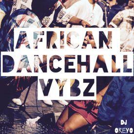 AFRICAN DANCEHALL VYBZ