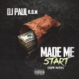 DJ Paul KOM - Made Me Start (Dope Nicka) Cover Art