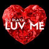 DJ Playa - Luv Me Cover Art