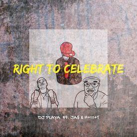 Right To Celebrate (feat. JA$ & H+III+T) [Bonus Track]