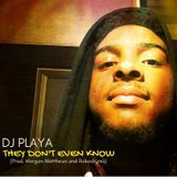 DJ Playa - They Don't Even Know Cover Art