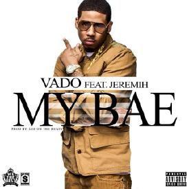 Vado ft Jeremih-My Bae(Planet 4 Remix)