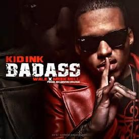 Kid Ink ft Wale & Meek Mill-Badass Prod. Jahlil Beats